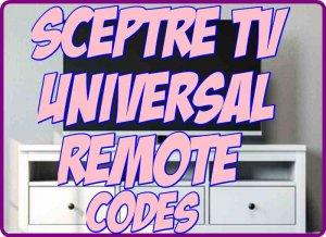 Sceptre TV Universal Remote control codes