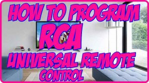 How to program RCA Universal Remote?