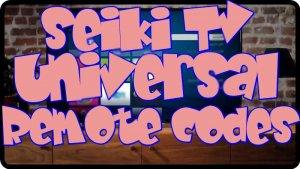 Seiki TV Universal Remote control codes