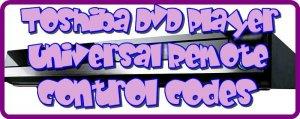 Toshiba DVD Player Universal Remote control codes