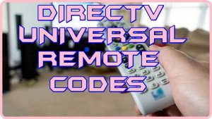 DirecTV Universal Remote control codes