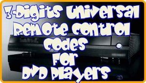 3-digits Universal Remote codes for DVD Players