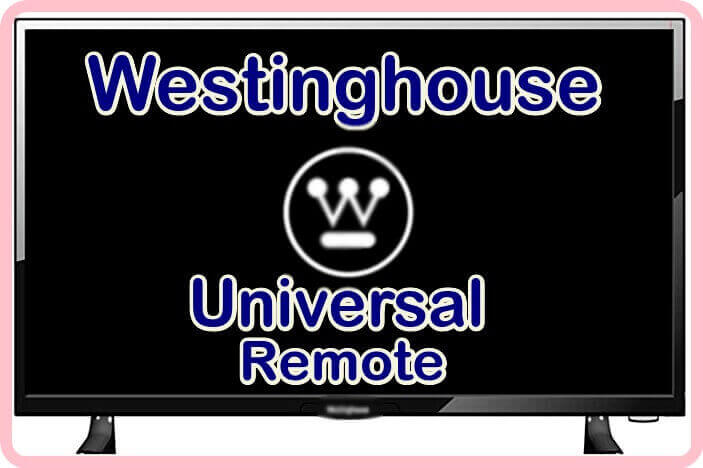 Westinghouse Universal Remote Codes