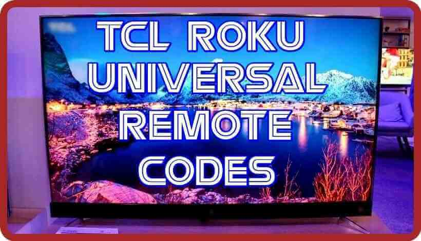 TCL Roku Universal Remote codes
