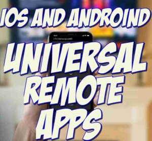 Universal Remote Control Apps For iPhone and Android