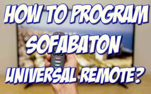 how to program sofabaton universal remote?